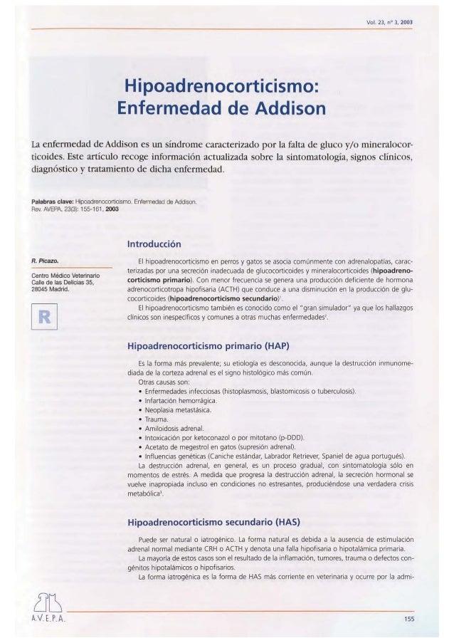 Vol. 23, na 3, 2003 Hipoadrenocorticismo: Enfermedad de Addison La enfermedad de Addison es un síndrome caracterizado por ...