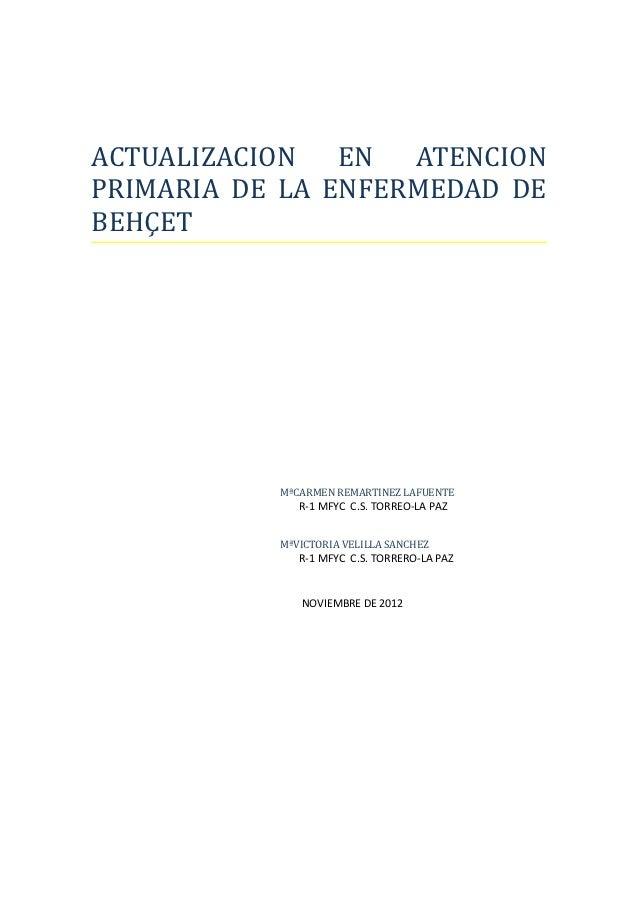 ACTUALIZACION   EN  ATENCIONPRIMARIA DE LA ENFERMEDAD DEBEHÇET           MªCARMEN REMARTINEZ LAFUENTE              R-1 MFY...