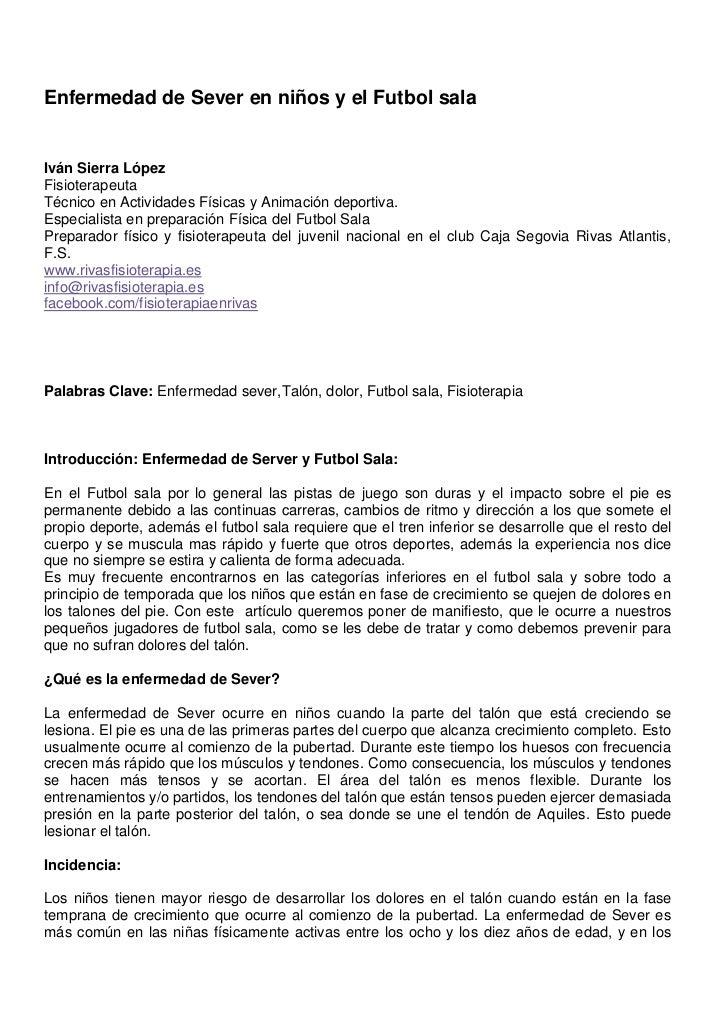 Enfermedad de Sever en niños y el Futbol salaIván Sierra LópezFisioterapeutaTécnico en Actividades Físicas y Animación dep...