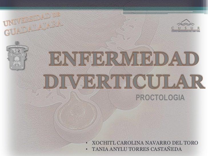 PROCTOLOGIA• XOCHITL CAROLINA NAVARRO DEL TORO• TANIA ANYLU TORRES CASTAÑEDA