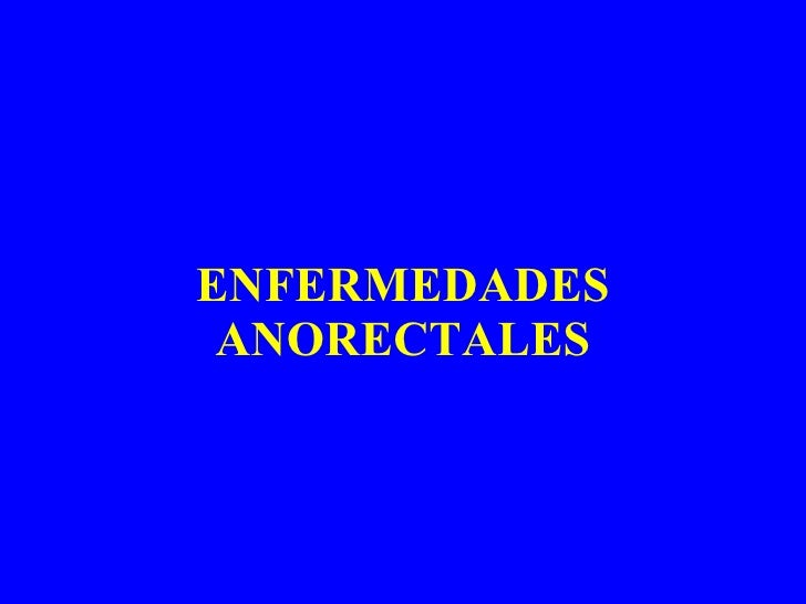 ENFERMEDADES ANORECTALES