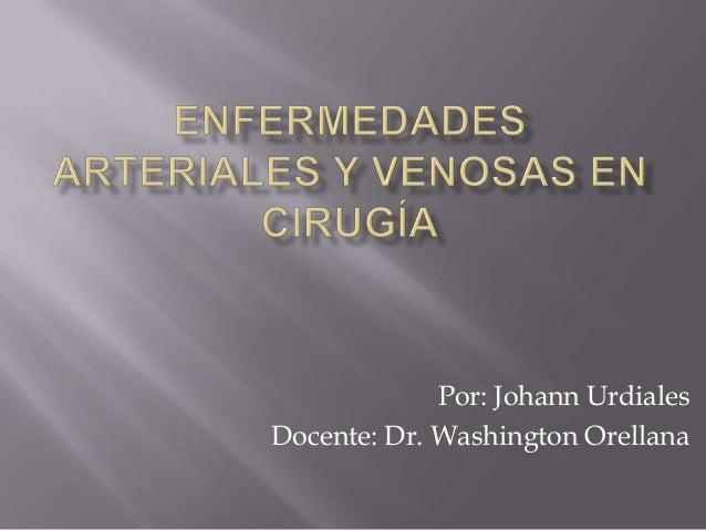 Por: Johann Urdiales Docente: Dr. Washington Orellana