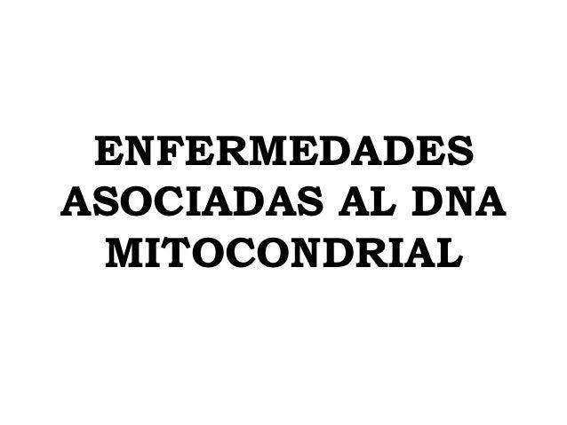 ENFERMEDADESASOCIADAS AL DNA MITOCONDRIAL