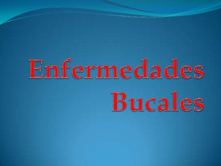 Enfermedades Bucales<br />