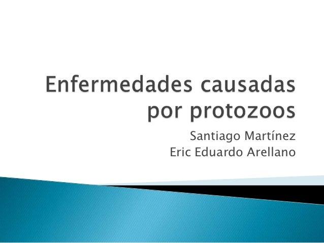 Santiago MartínezEric Eduardo Arellano