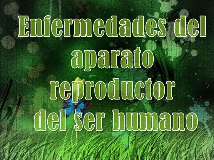 Enfermedades Del Aparato Reproductor Del Ser Humano