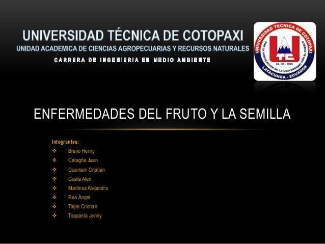 Integrantes:  Bravo Henry  Catagña Juan  Guamaní Cristian  Guala Alex  Martínez Alejandra  Rea Ángel  Taipe Cristia...
