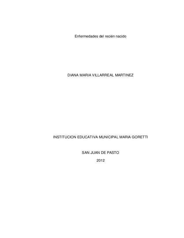 Enfermedades del recién nacido      DIANA MARIA VILLARREAL MARTINEZINSTITUCION EDUCATIVA MUNICIPAL MARIA GORETTI          ...