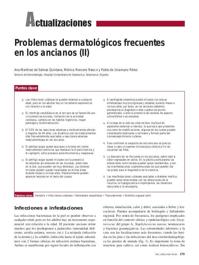 Problemas dermatológicos frecuentesen los ancianos (II)Ana Martínez de Salinas Quintana, Mónica Roncero Riesco y Pablo de ...