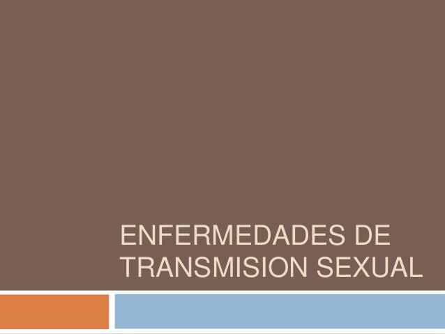 ENFERMEDADES DETRANSMISION SEXUAL
