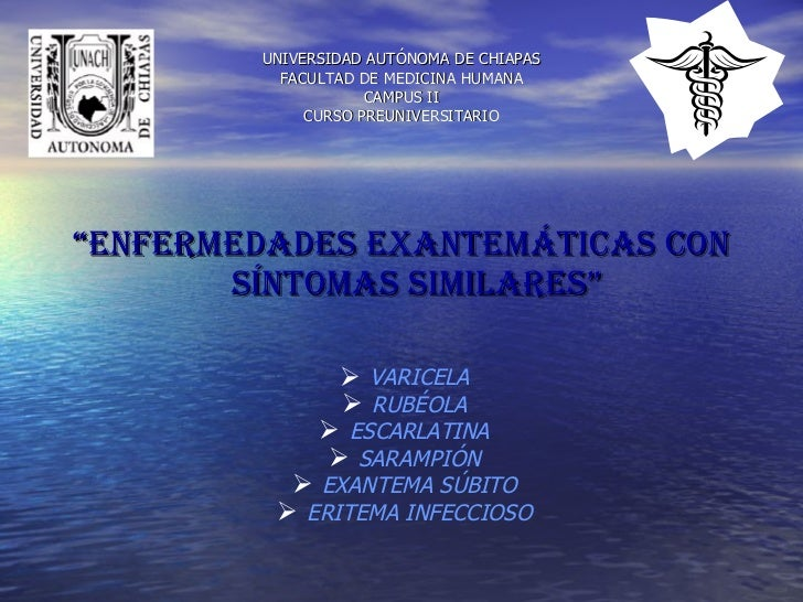 """UNIVERSIDAD AUTÓNOMA DE CHIAPAS FACULTAD DE MEDICINA HUMANA CAMPUS II CURSO PREUNIVERSITARIO <ul><li>"""" ENFERMEDADES EXANTE..."""