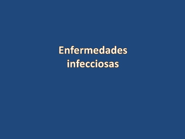 Que son y patógenos causantes• Enfermedades infecciosas: son aquellas  enfermedades causadas por microorganismos como:•   ...
