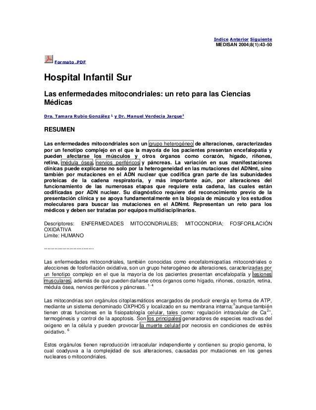 Indice Anterior Siguiente MEDISAN 2004;8(1):43-50 Formato .PDF Hospital Infantil Sur Las enfermedades mitocondriales: un r...