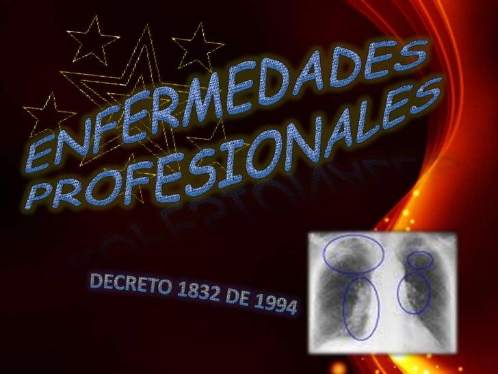 ENFERMEDADES <br />PROFESIONALES<br />DECRETO 1832 DE 1994<br />