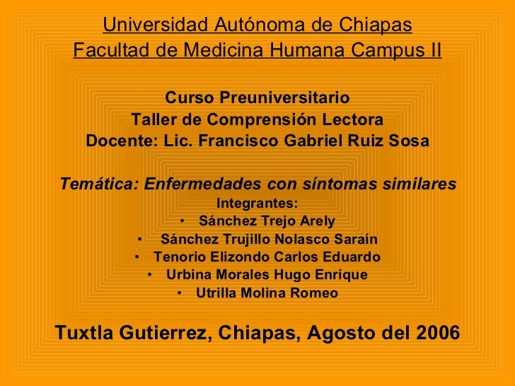 <ul><li>Universidad Autónoma de Chiapas </li></ul><ul><li>Facultad de Medicina Humana Campus II </li></ul><ul><li>Curso Pr...