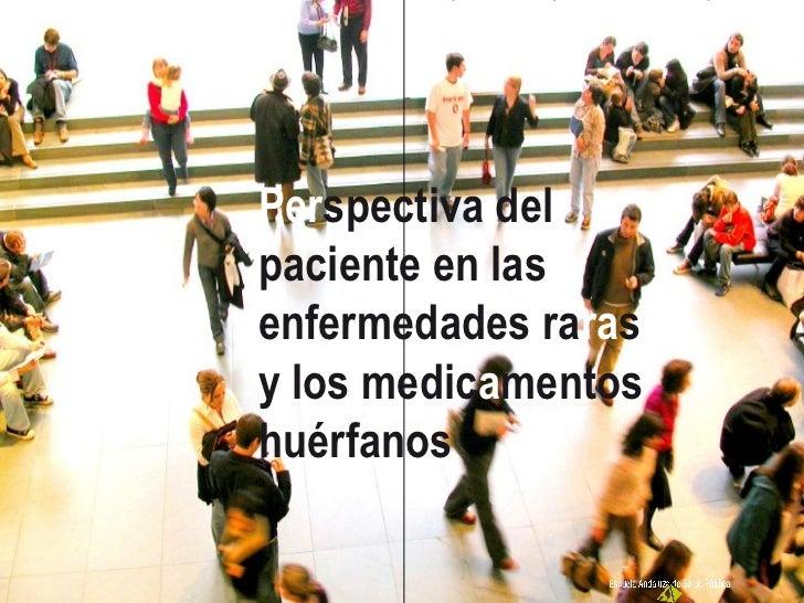 Perspectiva delpaciente en lasenfermedades rarasy los medicamentoshuérfanos