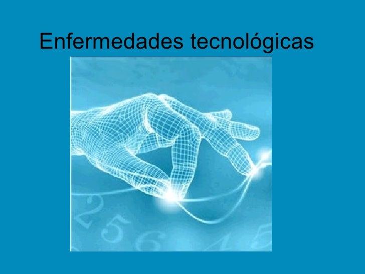 Enfermedades tecnológicas