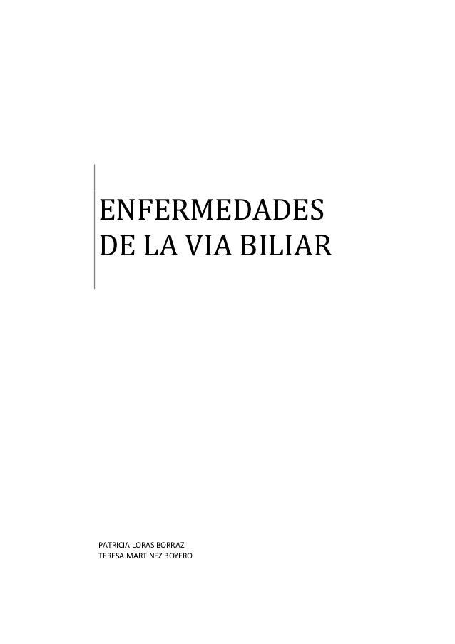 ENFERMEDADESDE LA VIA BILIARPATRICIA LORAS BORRAZTERESA MARTINEZ BOYERO