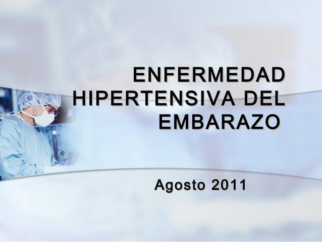 EENNFFEERRMMEEDDAADD  HHIIPPEERRTTEENNSSIIVVAA DDEELL  EEMMBBAARRAAZZOO  AAggoossttoo 22001111