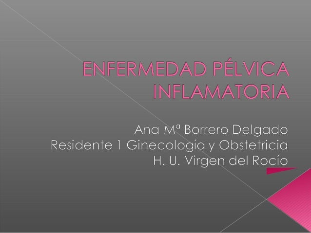Enfermedadplvicainflamatoria 091220025345-phpapp02