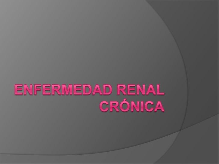 Enfermedad renal crónica<br />