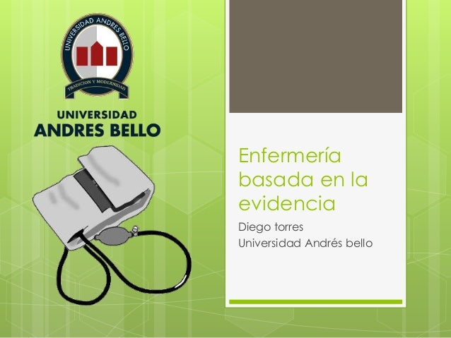 Enfermería basada en la evidencia Diego torres Universidad Andrés bello