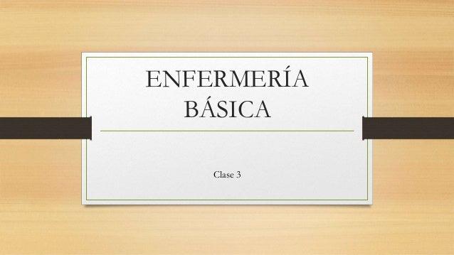 ENFERMERÍA BÁSICA Clase 3