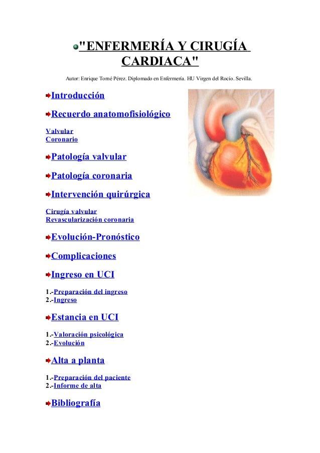 """""""ENFERMERÍA Y CIRUGÍA CARDIACA"""" Autor: Enrique Torné Pérez. Diplomado en Enfermería. HU Virgen del Rocío. Sevilla. Introdu..."""