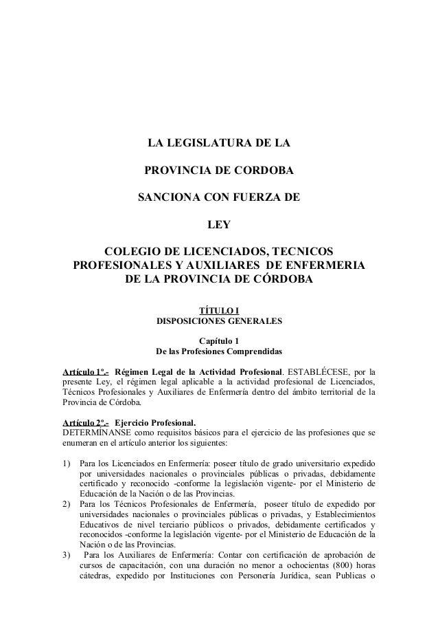 LA LEGISLATURA DE LA PROVINCIA DE CORDOBA SANCIONA CON FUERZA DE LEY COLEGIO DE LICENCIADOS, TECNICOS PROFESIONALES Y AUXI...