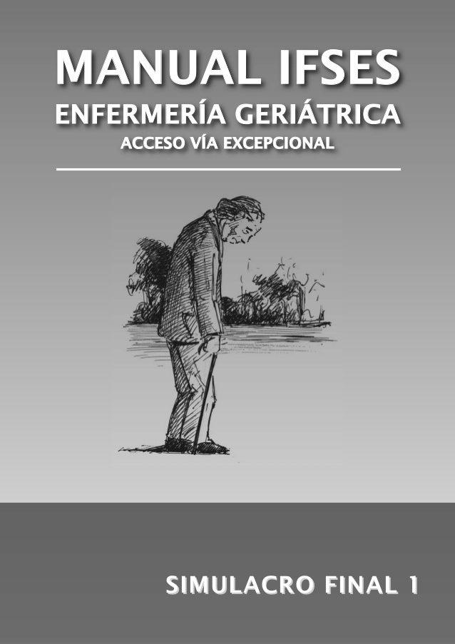 MANUAL IFSES ENFERMERÍA GERIÁTRICA ACCESO VÍA EXCEPCIONAL SIMULACRO FINAL 1SIMULACRO FINAL 1