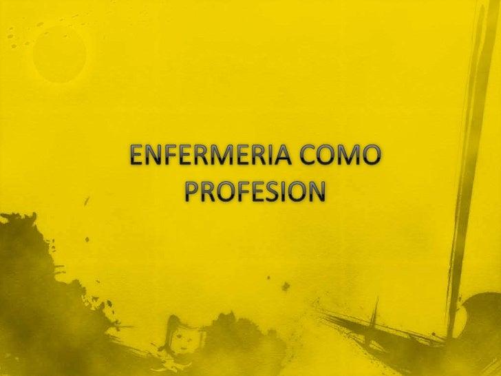 ENFERMERIA COMO PROFESION<br />