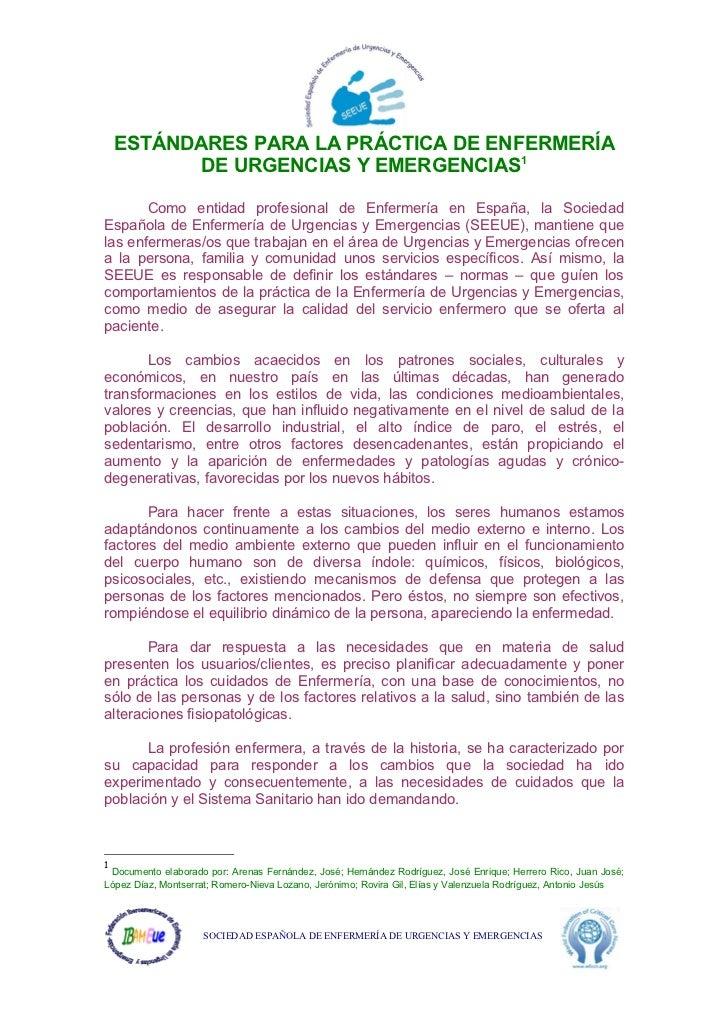 ESTÁNDARES PARA LA PRÁCTICA DE ENFERMERÍA           DE URGENCIAS Y EMERGENCIAS1       Como entidad profesional de Enfermer...