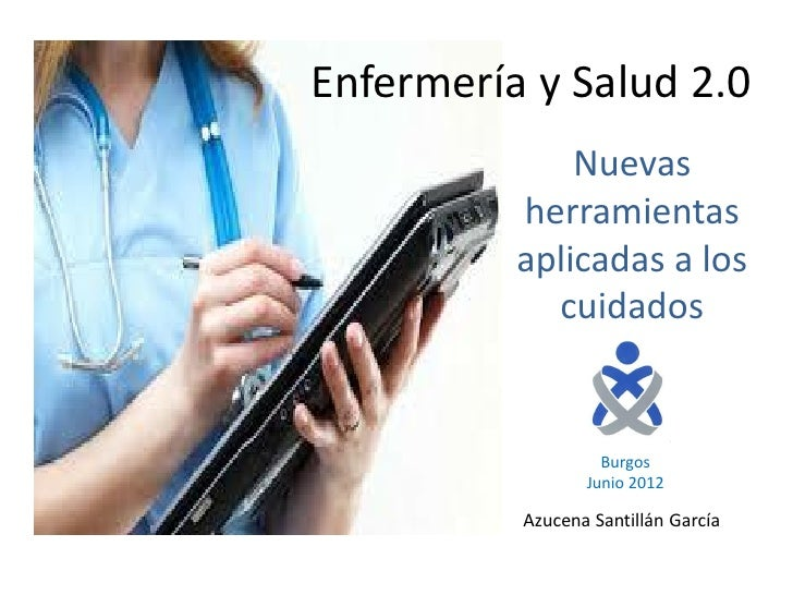Enfermería y Salud 2.0              Nuevas          herramientas          aplicadas a los            cuidados             ...