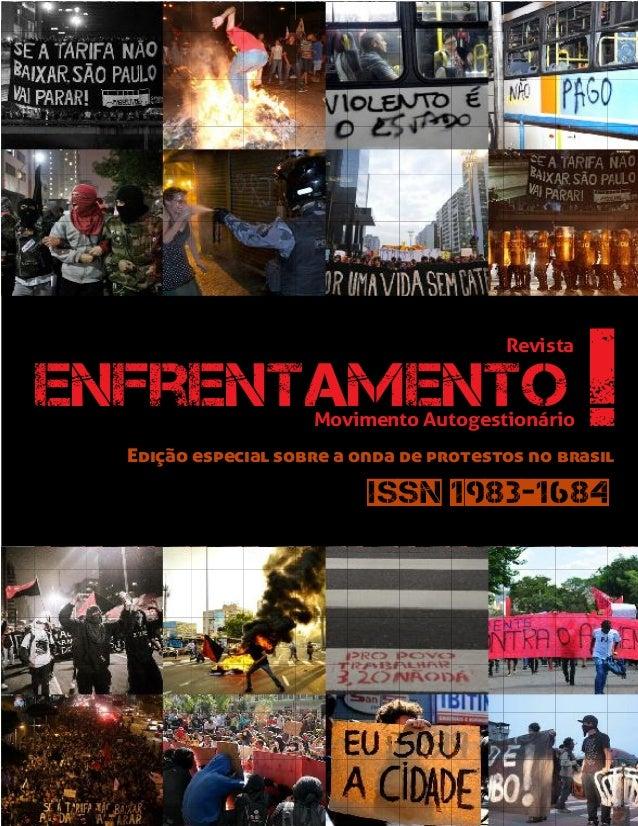 Enfrentamento. Goiânia: ano 8, Edição Especial, jul. 2013. 1 enfrentamento Revista M Aovimento utogestionário !Edição espe...
