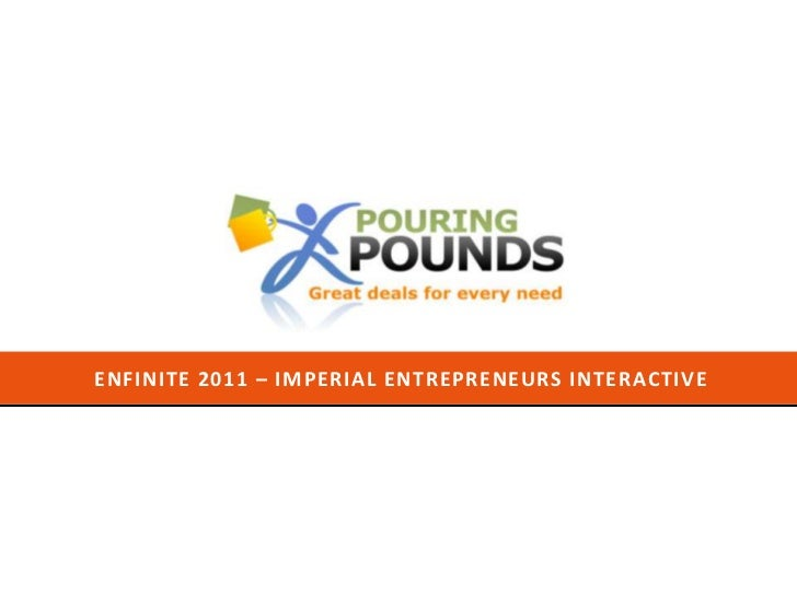 Enfinite 2011 – imperial entrepreneurs interactive<br />