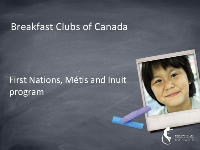 Breakfast Clubs of CanadaFirst Nations, Métis and Inuitprogram