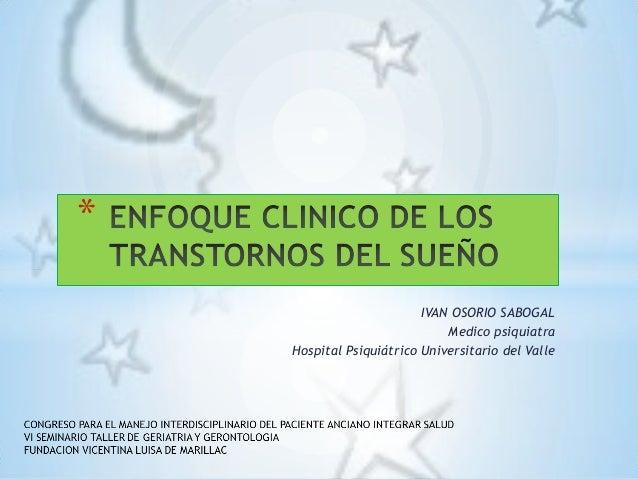 IVAN OSORIO SABOGAL Medico psiquiatra Hospital Psiquiátrico Universitario del Valle *