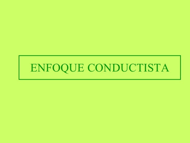 ENFOQUE CONDUCTISTA