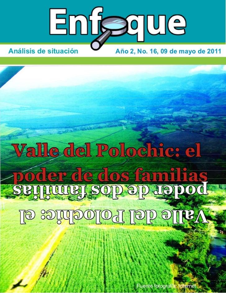 Análisis de situación   Año 2, No. 16, 09 de mayo de 2011 Valle del Polochic: el poder de dos familias poder de dos famili...