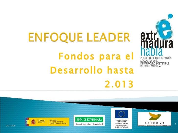 Fondos para el Desarrollo hasta 2.013 08/10/09