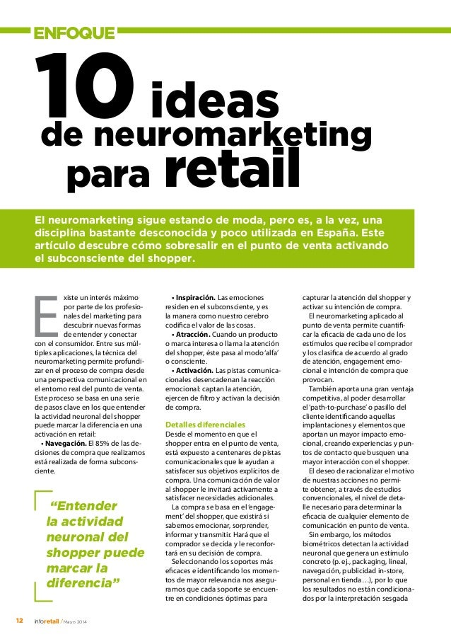 ENFOQUE 12 inforetail/Mayo 2014 10ideas xiste un interés máximo por parte de los profesio- nales del marketing para descub...