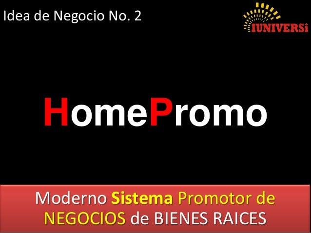 Moderno Sistema Promotor de NEGOCIOS de BIENES RAICES HomePromo Idea de Negocio No. 2