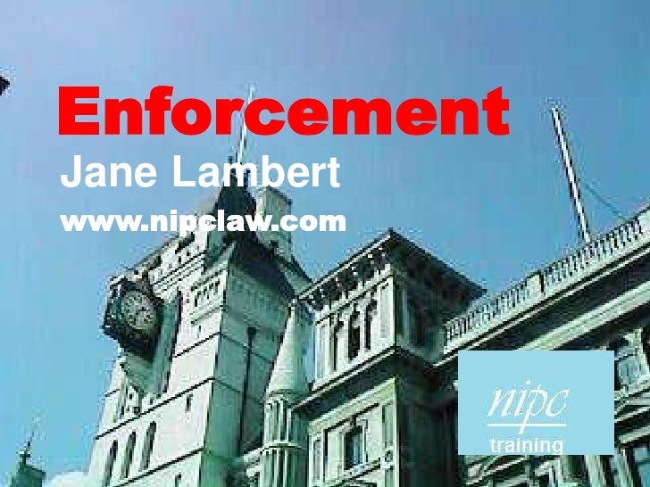 Enforcement<br />Jane Lambert<br />www.nipclaw.com<br />