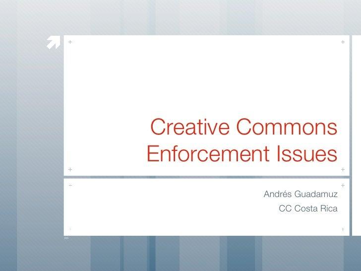     Creative Commons    Enforcement Issues               Andrés Guadamuz                  CC Costa Rica