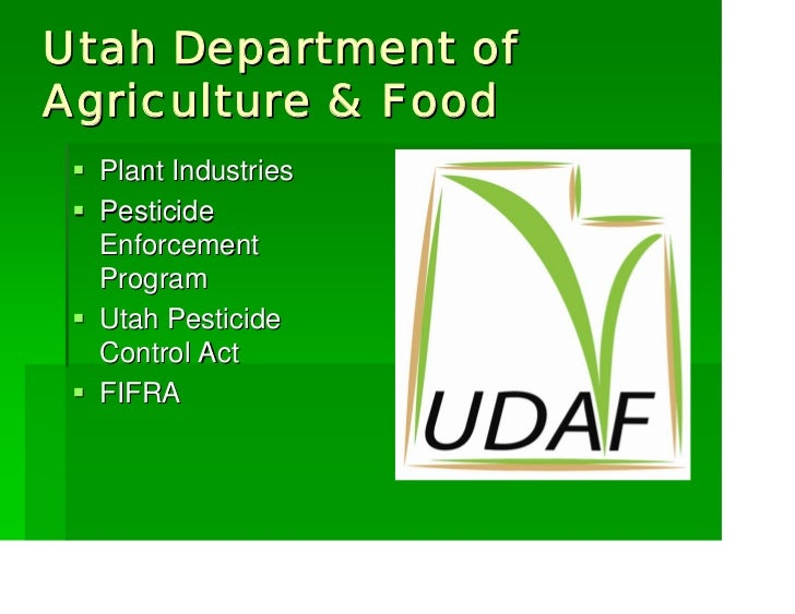 Utah Department ofAgriculture & Food  Plant Industries  Pesticide  Enforcement  Program  Utah Pesticide  Control Act  FIFRA