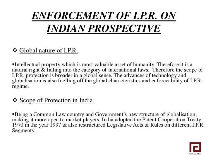 Enforcement of IPR on indian prospective