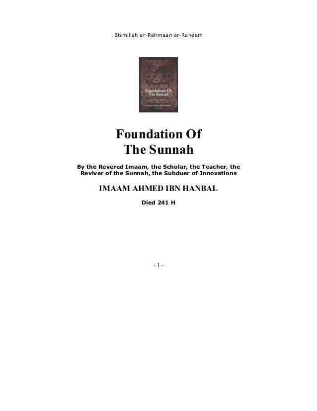 - 1 - Bismillah ar-Rahmaan ar-Raheem Foundation Of The Sunnah By the Revered Imaam, the Scholar, the Teacher, the Reviver ...