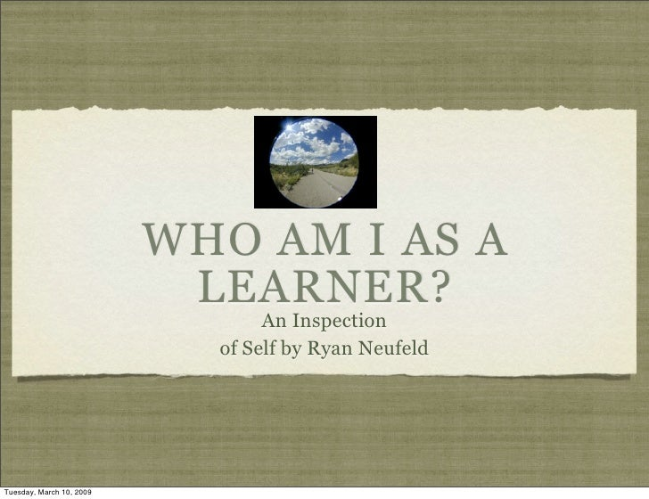 WHO AM I AS A                            LEARNER?                                  An Inspection                          ...