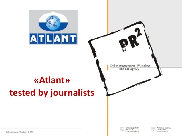 «Atlant» tested  by  journalists