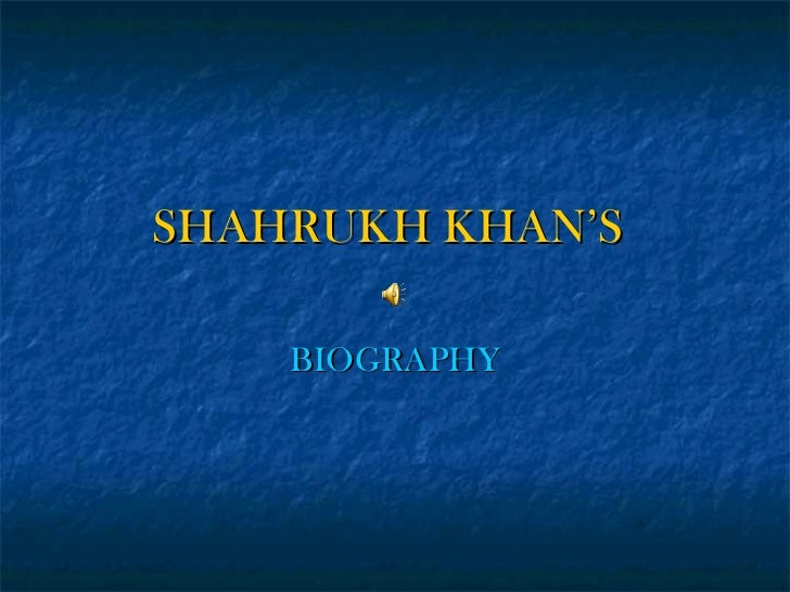 SHAHRUKH KHAN'S   BIOGRAPHY
